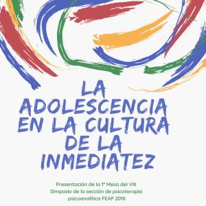 LA ADOLESCENCIA EN LA CULTURA DE LA INMEDIATEZ